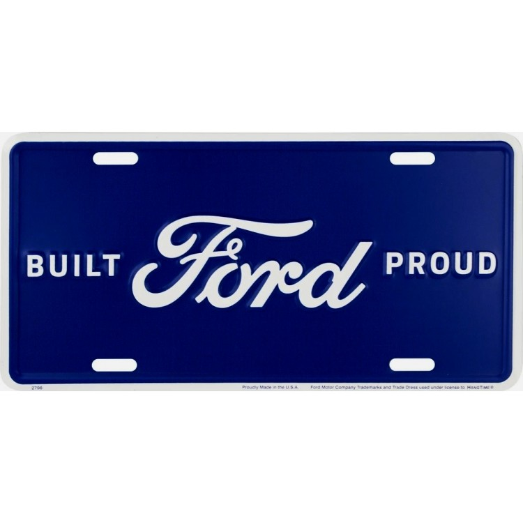 Built Ford Proud Metal License Plate