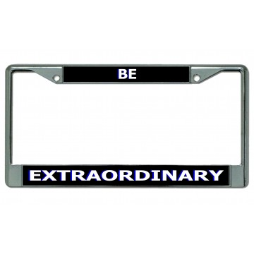 Be Extraordinary Chrome License Plate Frame