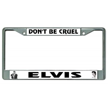 Elvis Don't Be Cruel Chrome License Plate Frame