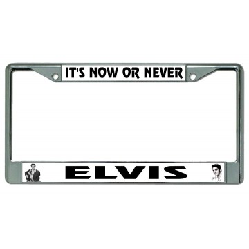 Elvis It's Now Or Never Chrome License Plate Frame