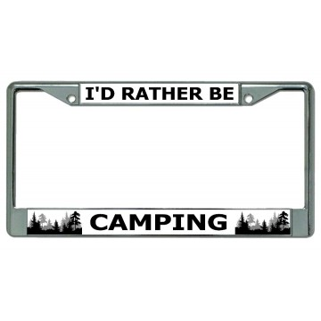 I'D Rather Be Camping #2 Chrome License Plate Frame