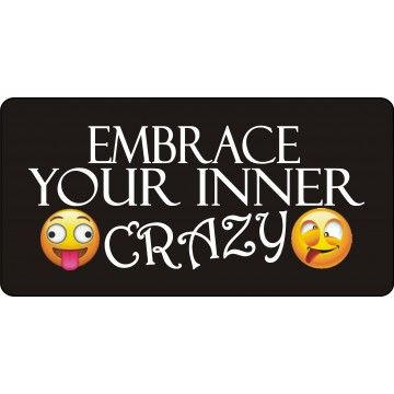 Embrace Your Inner Crazy Black Photo License Plate