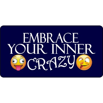 Embrace Your Inner Crazy Blue Photo License Plate