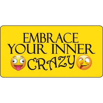 Embrace Your Inner Crazy Yellow Photo License Plate