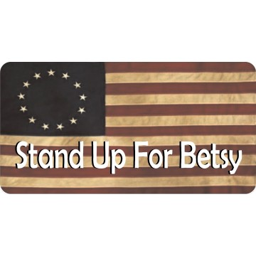 Stand Up For Betsy American Flag Photo License Plate