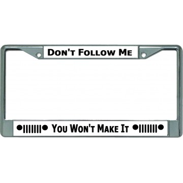 Jeep Don't Follow Me #2 Chrome License Plate Frame