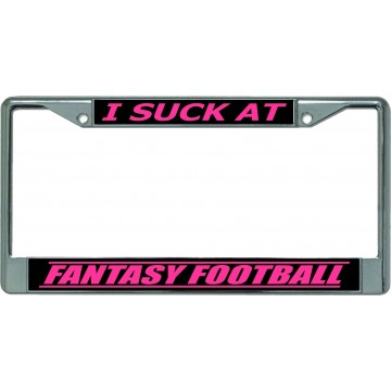 I Suck At Fantasy Football #2 Chrome License Plate Frame