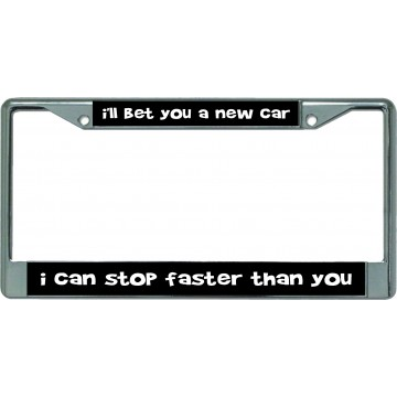 I'll Bet You A New Car I Can … Chrome License Plate Frame