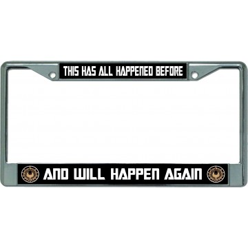 Battlestar Galactica Will Happen Again Chrome License Plate Frame
