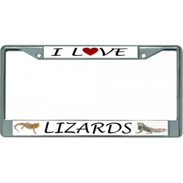 I Love Lizards Chrome License Plate Frame