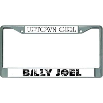 Billy Joel Uptown Girl Chrome License Plate Frame