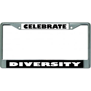 Celebrate Diversity Chrome License Plate Frame