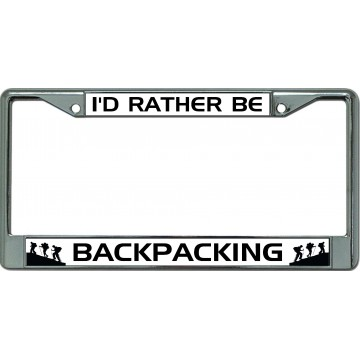 I'D Rather Be Backpacking Chrome License Plate Frame