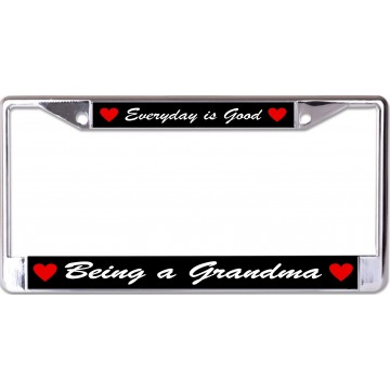 Everyday Is Good Being A Grandma Chrome License Plate Frame