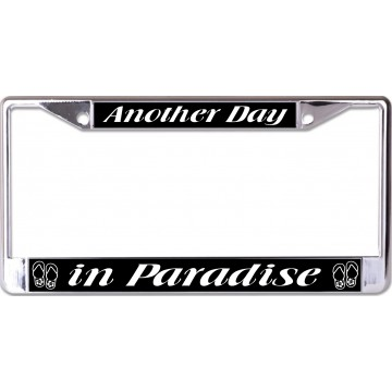 Another Day In Paradise Chrome License Plate Frame