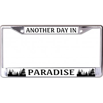 Another Day In Paradise #2 Chrome License Plate Frame