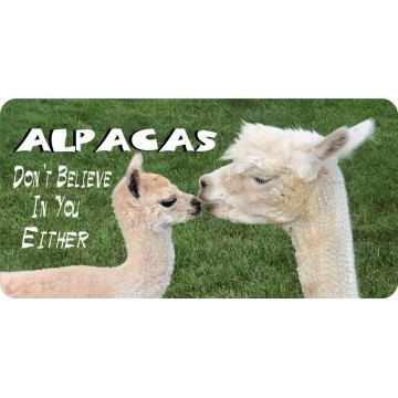 Alpacas Don't Believe In You Either Photo License Plate