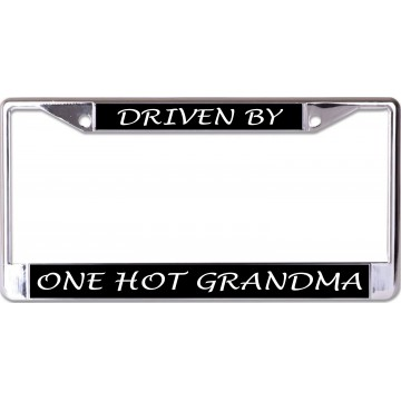 Driven By One Hot Grandma Chrome License Plate Frame