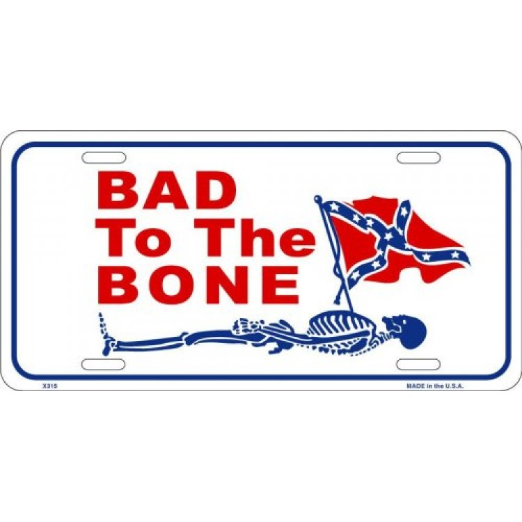 Bad To The Bone Confederate Metal License Plate