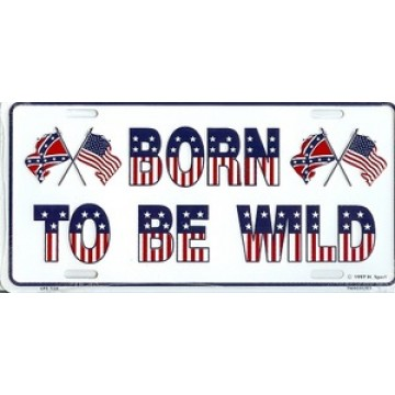 Born To Be Wild Confederate And United States Flags Metal License Plate