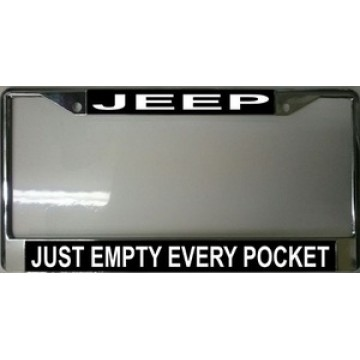 JEEP Just Empty Every Pocket Chrome License Plate Frame
