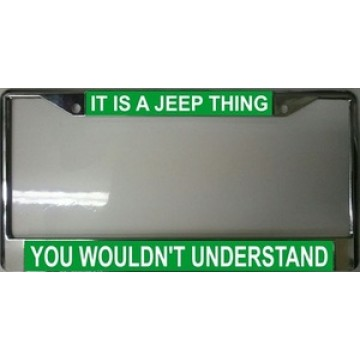 It Is A Jeep Thing Chrome License Plate Frame