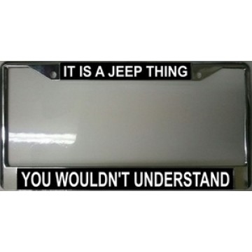 It Is A Jeep Thing Black Chrome License Plate Frame