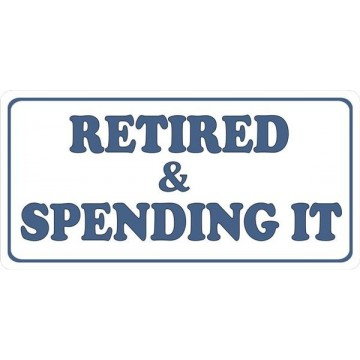 Retired And Spending It Photo License Plate