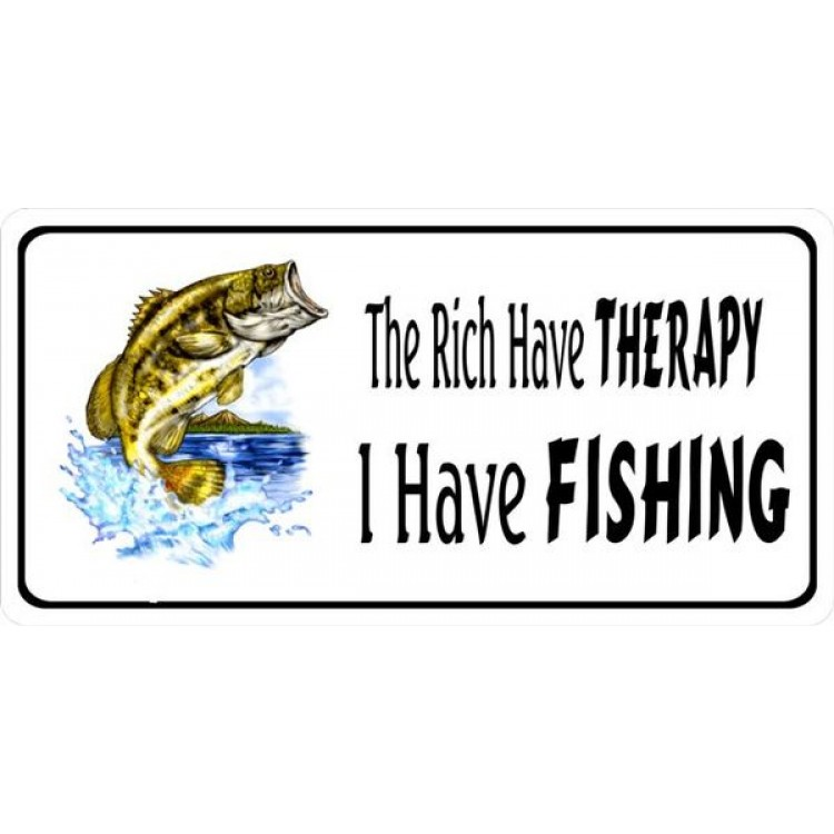 The Rich Have Therapy I Have Fishing Photo License Plate