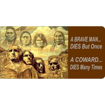 A Brave Man Dies But Once A Coward Dies Many Times Photo License Plate
