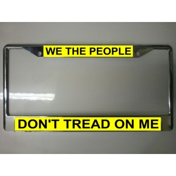 We The People Don't Tread On Me Chrome License Plate Frame