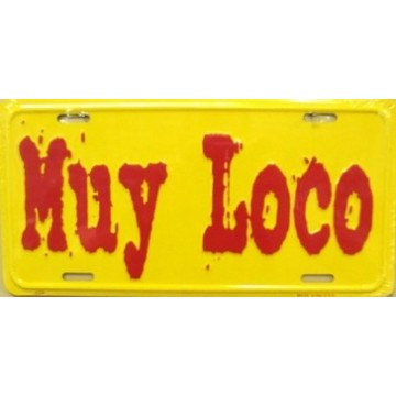 Muy Loco (Very Crazy) Metal License Plate