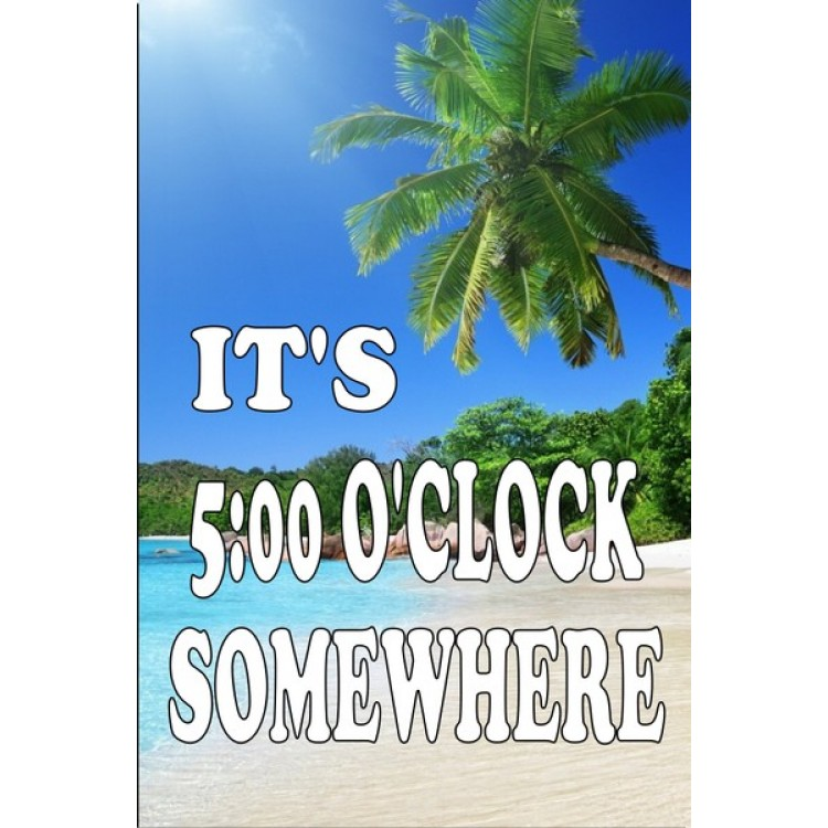 It's 5:00 O'clock Somewhere Parking Sign