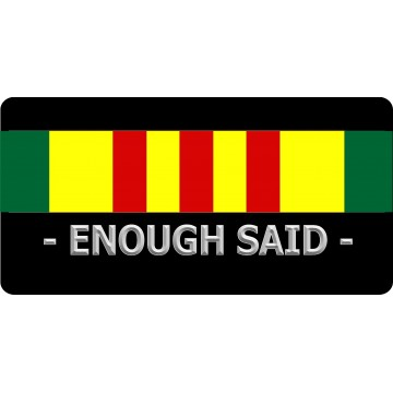 Enough Said Vietnam Veteran Photo License Plate