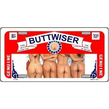 Buttwiser Beer Metal License Plate