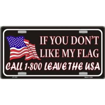 If You Don't Like My Flag Metal License Plate