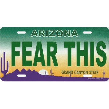 Arizona Fear This Photo License Plate