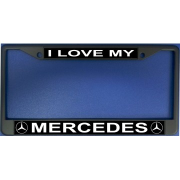 I Love My Mercedes Chrome License Plate Frame