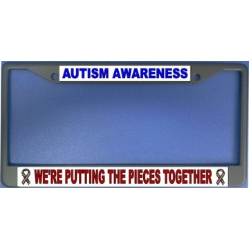 Autism Awareness We're Putting The Pieces Together License Plate Frame