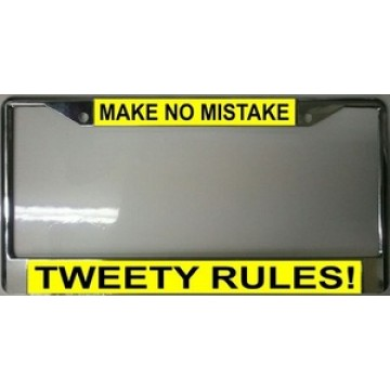 Make No Mistake Tweety Rules Chrome License Plate Frame