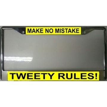 Make No Mistake Tweety Rules Chrome License Plate Frame