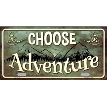 Choose Adventure Metal License Plate
