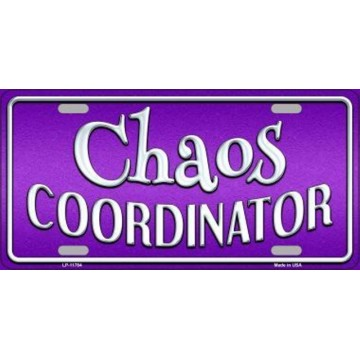 Chaos Coordinator Metal License Plate