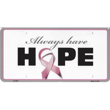 Always Have Hope Survivor Metal License Plate