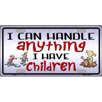 I Can Handle Anything ... Metal License Plate