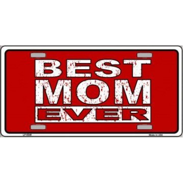 Best Mom Ever Metal License Plate