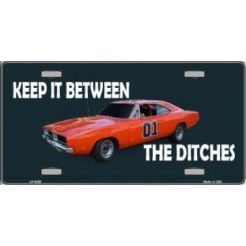 Keep It Between The Ditches Metal License Plate