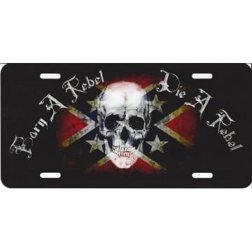 Born A Rebel Die A Rebel Confederate Flag Metal License Plate