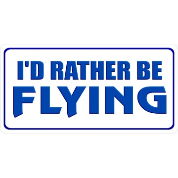 I'd Rather Be Flying Photo License Plate