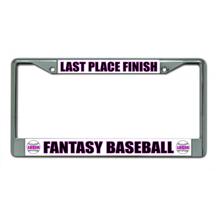 Last Place Finish Fantasy Baseball Chrome License Plate Frame